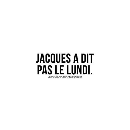Jacques a dit Pas le lundi - #JaimeLaGrenadine