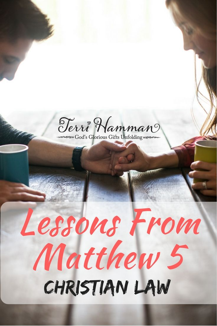 In Matthew chapter 5 we continue to learn from Jesus and his sermon on the Mount. Join me today as we study about Christian Law. Looking for more bible study, join me at TerriHamman.com