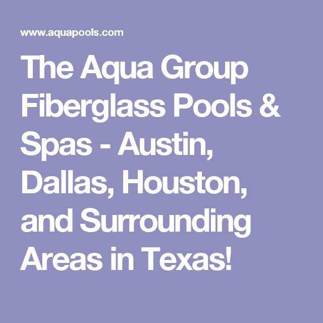 The Aqua Group Fiberglass Pools & Spas - Austin, Dallas, Houston, and Surrounding Areas in Texas!