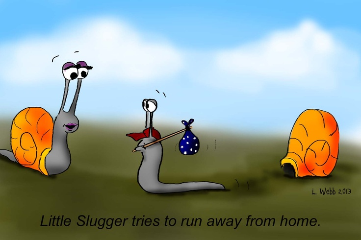 Not easy for a snail to run away from home.