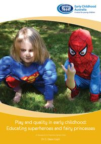 Play and quality in early childhood: Educating superheroes and fairy princesses looks at the transition in child's play from generations, the impact of media and technologies, children's imagination, general advice, safety and the pros and cons of superhero and fairy play.