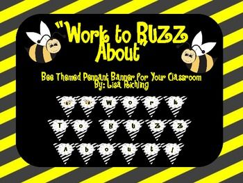 Work to BUZZ About! Classroom Pennant Banner ($ Priced Item)