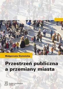 Kup teraz na allegro.pl za 25,50 zł - Przestrzeń publiczna a przemiany miasta Ebook (6462523843). Allegro.pl - Radość zakupów i bezpieczeństwo dzięki Programowi Ochrony Kupujących!