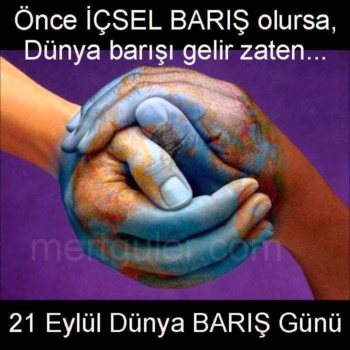 21 Eylül Uluslararası Dünya Barış Günü. Önce İçsel barış...