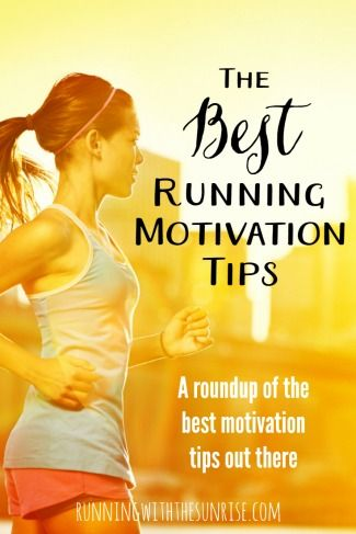 The best running motivation tips: a roundup of the best running motivation tips and tricks out there