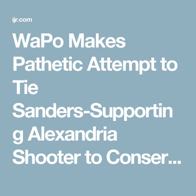 WaPo Makes Pathetic Attempt to Tie Sanders-Supporting Alexandria Shooter to Conservative Talk Radio