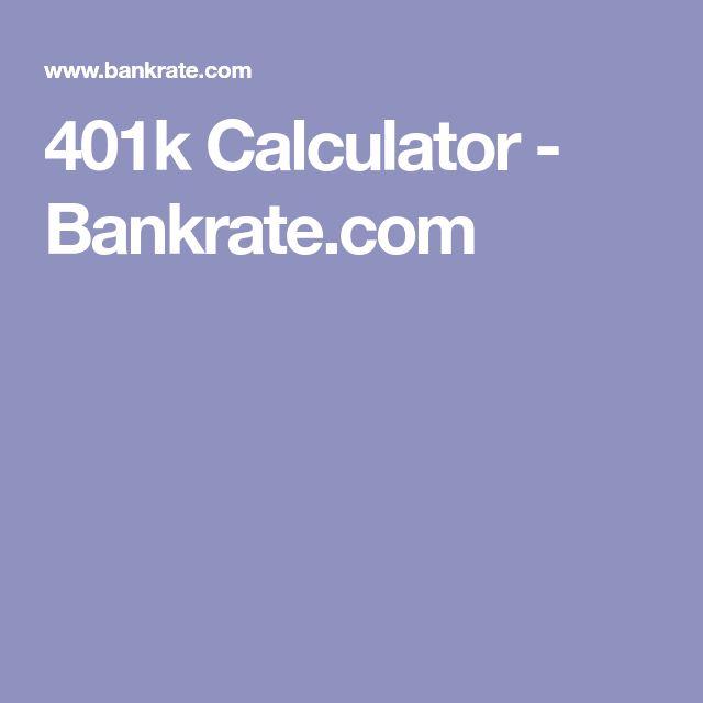 401k Calculator - Bankrate World news, economics, opinions - 401k calculator