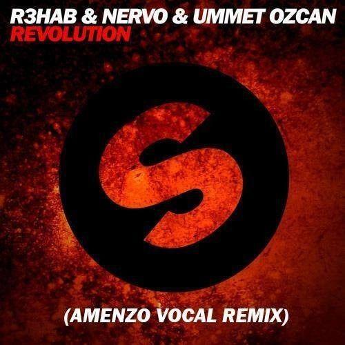 R3hab & NERVO & Ummet Ozcan - Revolution (Amenzo Vocal Remix) - http://dutchhousemusic.net/r3hab-nervo-ummet-ozcan-revolution-amenzo-vocal-remix/