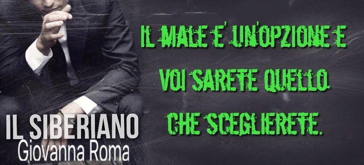 """#teaser #darkromance """"Il male è un'opzione e voi sarete quello che sceglierete."""" © #IlSiberiano - Giovanna Roma #Maksim #Katerina"""