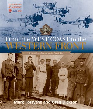 HISTORY/PEOPLE – HARBOUR PUBLISHING • From the West Coast to the Western Front: British Columbians and the Great War; Forsythe; $26.95 pb 978-1-55017-666-7 Aug.