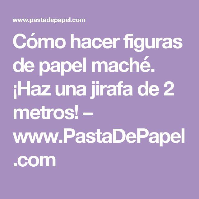 cmo hacer estructuras para figuras de papel mach cartn piedra y pasta de papel flores tela pinterest popup libros and pasta