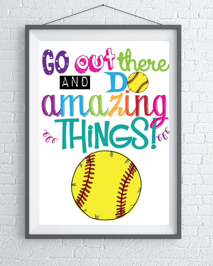 Go out there and do amazing things.  Softball motivational Quote Instant Downloads for a Softball Player or Softball  Party. by SoccerDreams on Etsy