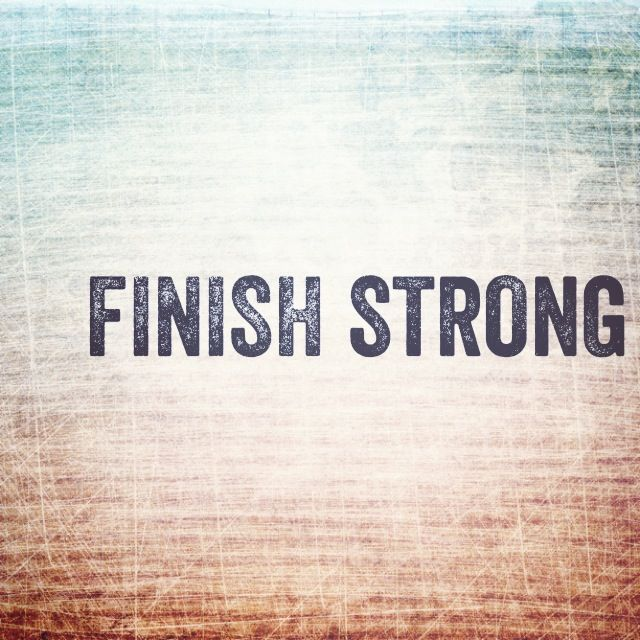 Finish Strong Quotes 32 Best Finish Strong Imagestraffic Wonker  The Zero Effort