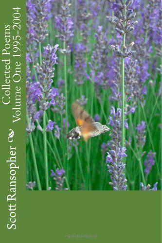 Collected Poems Volume One 1995-2004 (Volume 1) by Scott Ransopher,http://www.amazon.com/dp/1480058513/ref=cm_sw_r_pi_dp_DSRKsb14GCVQ0G4X