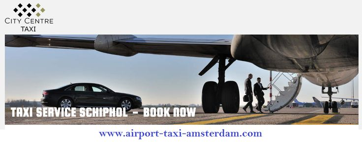 GET BENEFITS OF CAR HIRE IN SCHIPHOL AIRPORT OR TAXI AT SCHIPHOL AIRPORT ACCORDING TO YOURREQUIREMENT