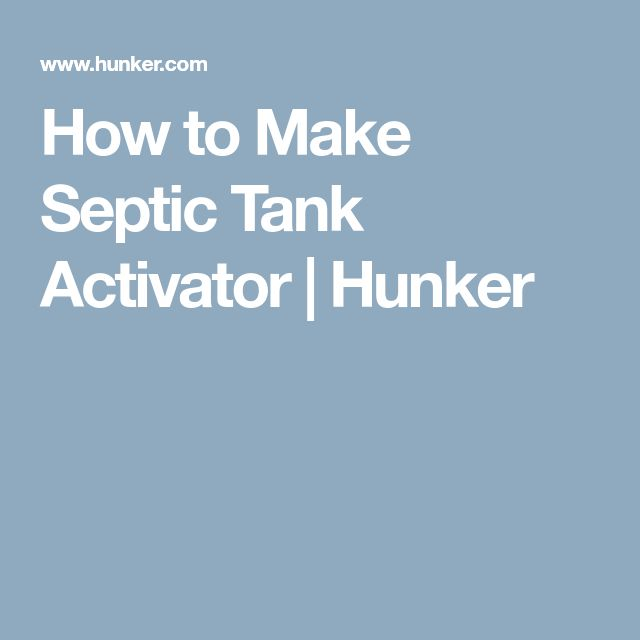 How to Make Septic Tank Activator | Hunker