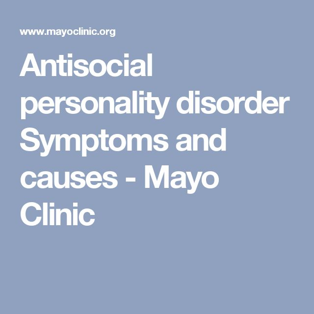 Antisocial personality disorder Symptoms and causes - Mayo Clinic