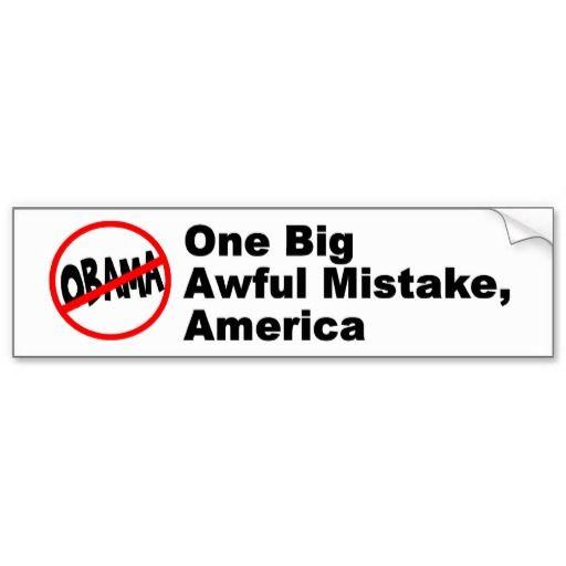 One Big Ass Mistake America Bumper Sticker 14924