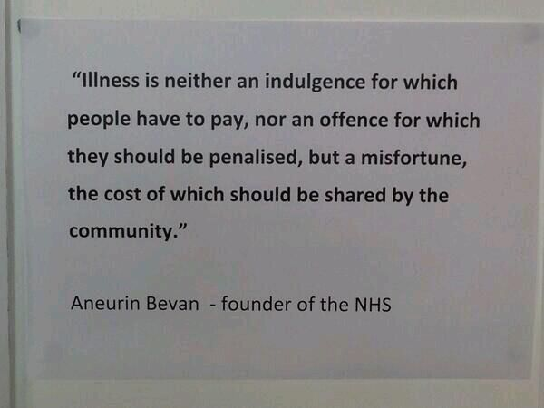 Aneurin Bevan  - founder of the NHS.                  NHS born 1948 - Failing fast 2014. Thank you Lib,Lab,Con.
