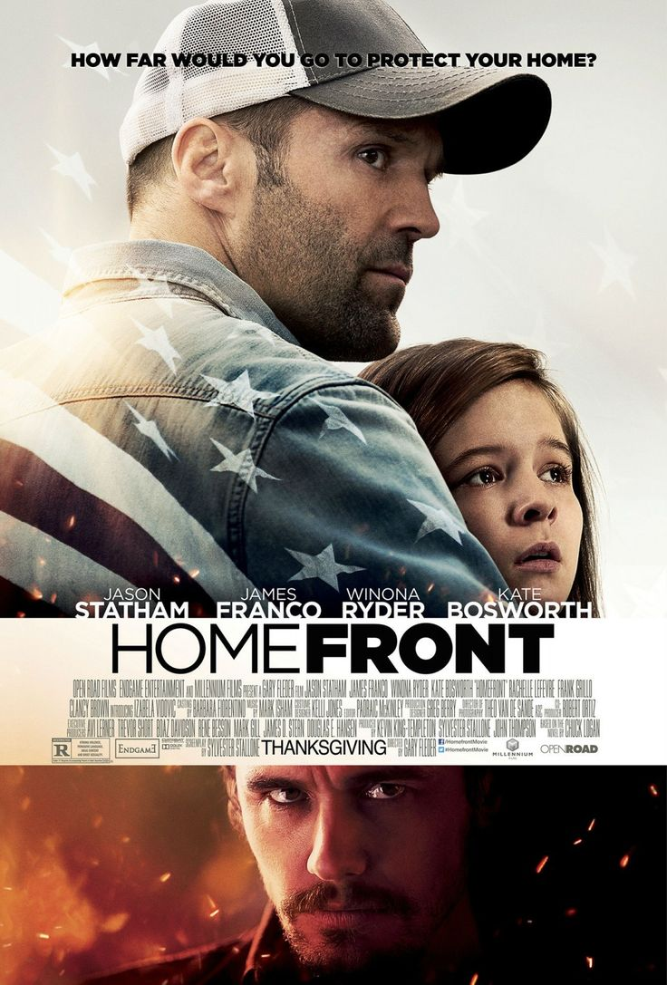 Homefront is a 2013 American action thriller film directed by Gary Fleder.  Based on Chuck Logan's novel of the same name and adapted into a screenplay by *Sylvester Stallone, the film stars Jason Statham, James Franco, Winona Ryder, and Kate Bosworth.