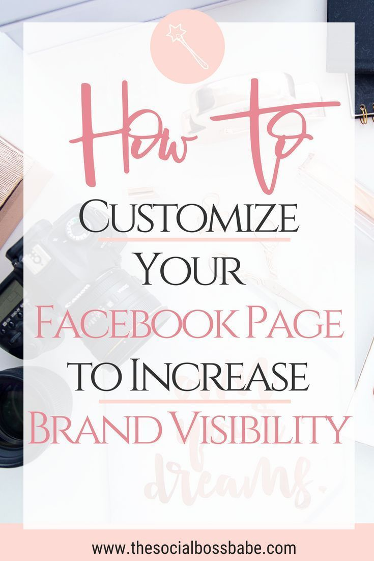 How To Customize Your Facebook Page To Increase Your Brand With Images Marketing Strategy Social Media Facebook Marketing Strategy Facebook Marketing