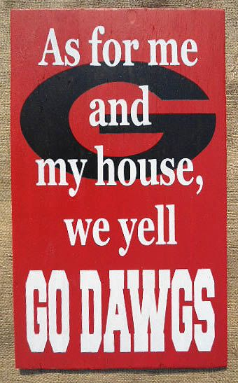 As for me and my house, We Yell GO DAWGS - Hand painted wood sign via Etsy