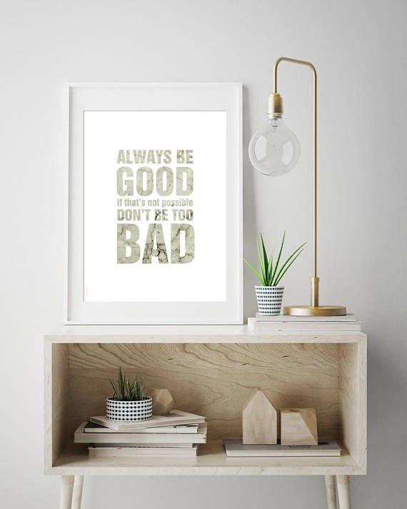 Always be good  print