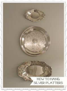 How to hang silver platters and other items on the wall