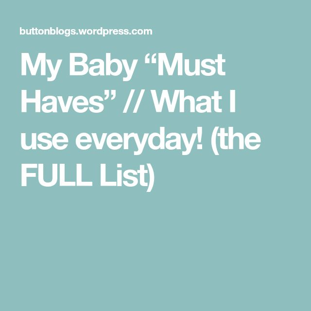 """My Baby """"Must Haves"""" // What I use everyday! (the FULL List)"""