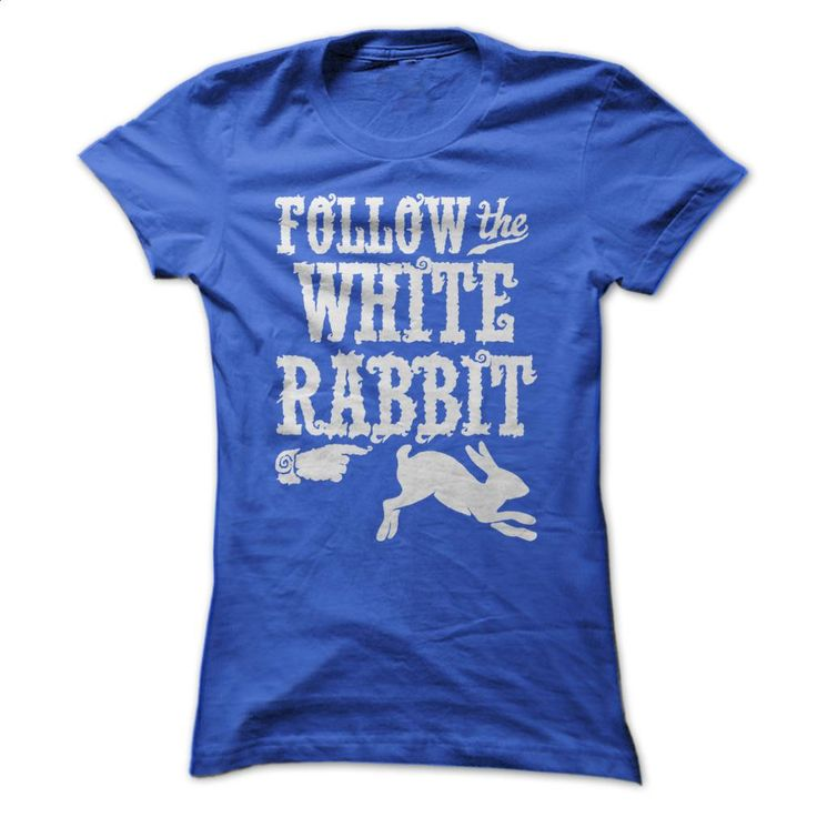 Follow The White Rabbit Alice in Wonderland T Shirt T Shirts, Hoodies…