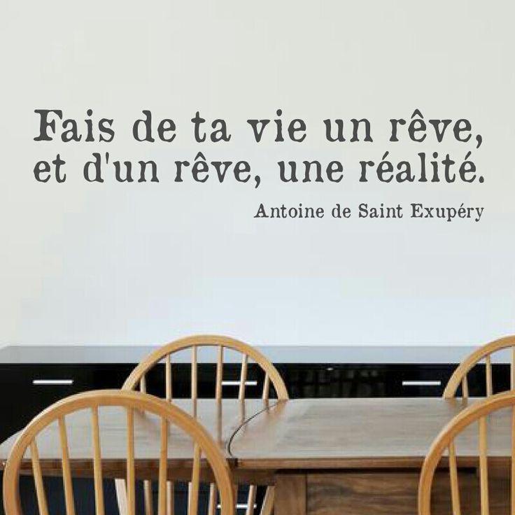"""""""Fais de ta vie un rêve, et d'un rêve, une réalité""""."""