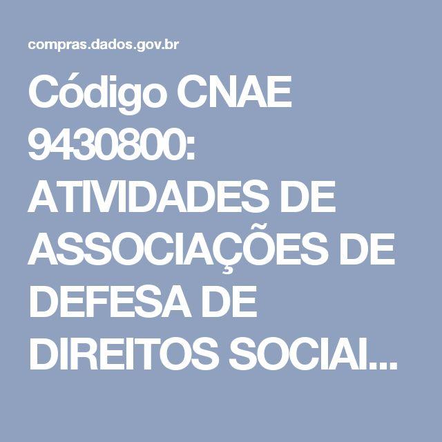 Código CNAE 9430800: ATIVIDADES DE ASSOCIAÇÕES DE DEFESA DE DIREITOS SOCIAIS - Dados Abertos