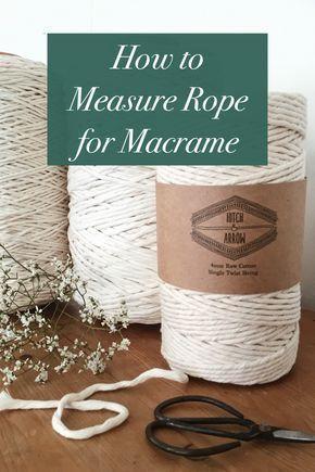 Das am besten gehütete Geheimnis von Macramé! Wie schätzen Sie Ihre Seillänge für Macramé ein? Heimwerker