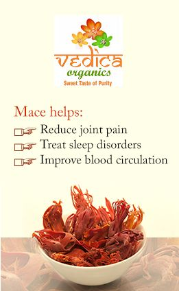 Mace benefits Mace is actually a spice made out of the waxy red...