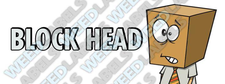 """""""BLOCK HEAD"""" weed label   #weedlabels #marijuana #weed #cannabis"""