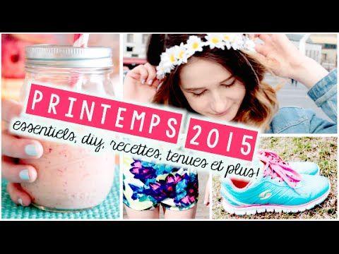Printemps 2015 | Essentiels, DIY, Recettes, Tenues et plus! - YouTube