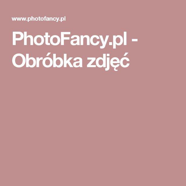 PhotoFancy.pl - Obróbka zdjęć