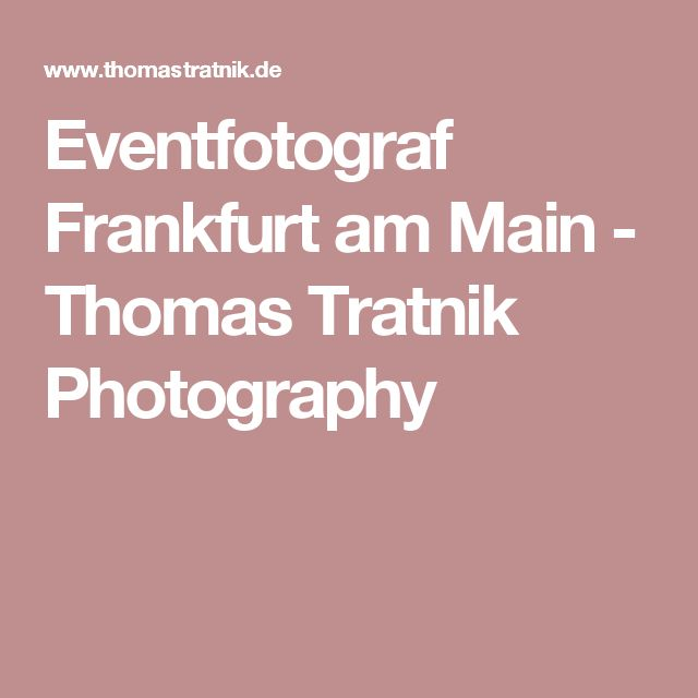 Eventfotograf Frankfurt am Main - Thomas Tratnik Photography