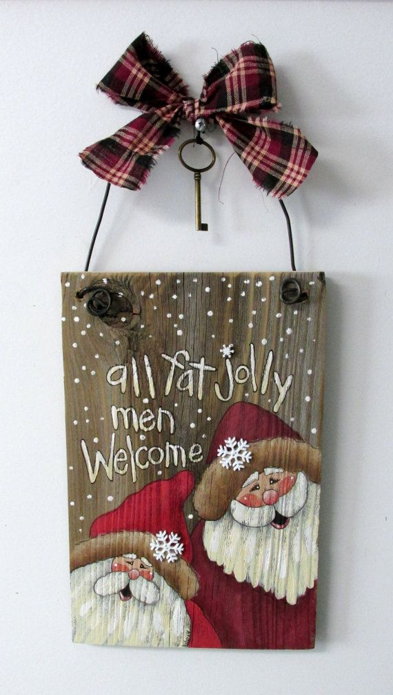 All Fat Jolly Men Welcome Sign, Hand Painted on Reclaimed Barn Wood, Rustic Barn…