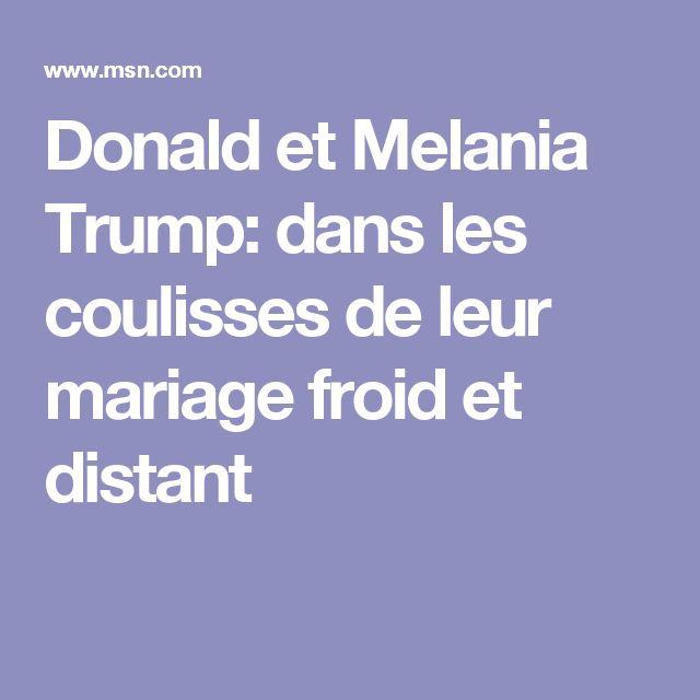 Donald et Melania Trump: dans les coulisses de leur mariage froid et distant