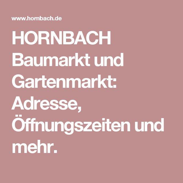 HORNBACH Baumarkt und Gartenmarkt: Adresse, Öffnungszeiten und mehr.