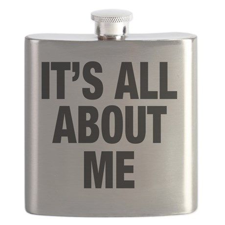 Its All About Me Flask on CafePress.com