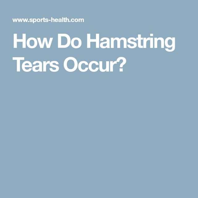 How Do Hamstring Tears Occur?