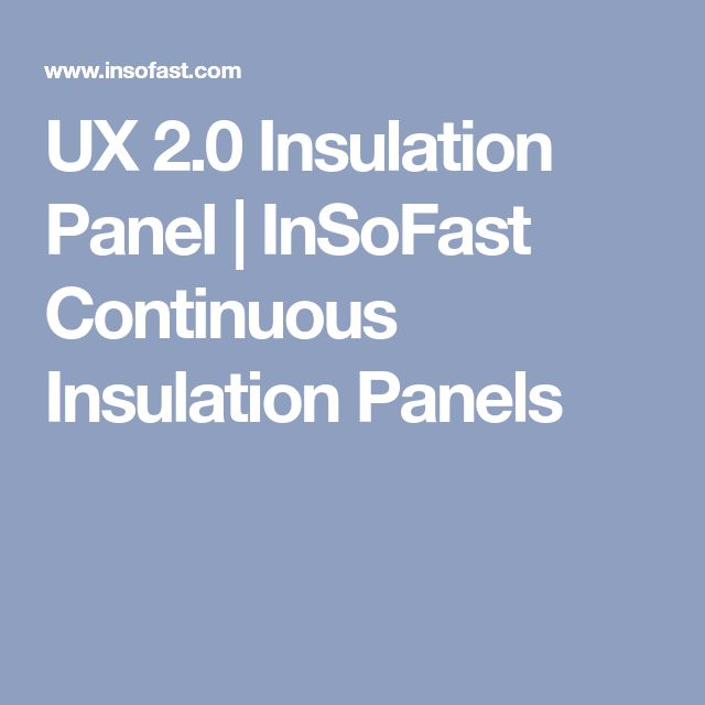 UX 2.0 Insulation Panel | InSoFast Continuous Insulation Panels