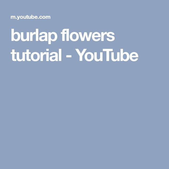 burlap flowers tutorial - YouTube
