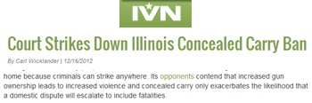 "The Independent Voter Network linked to Concealed Guns ProCon.org in an article by Carl Wicklander titled ""Court Strikes Down Illinois Concealed Carry Ban."""
