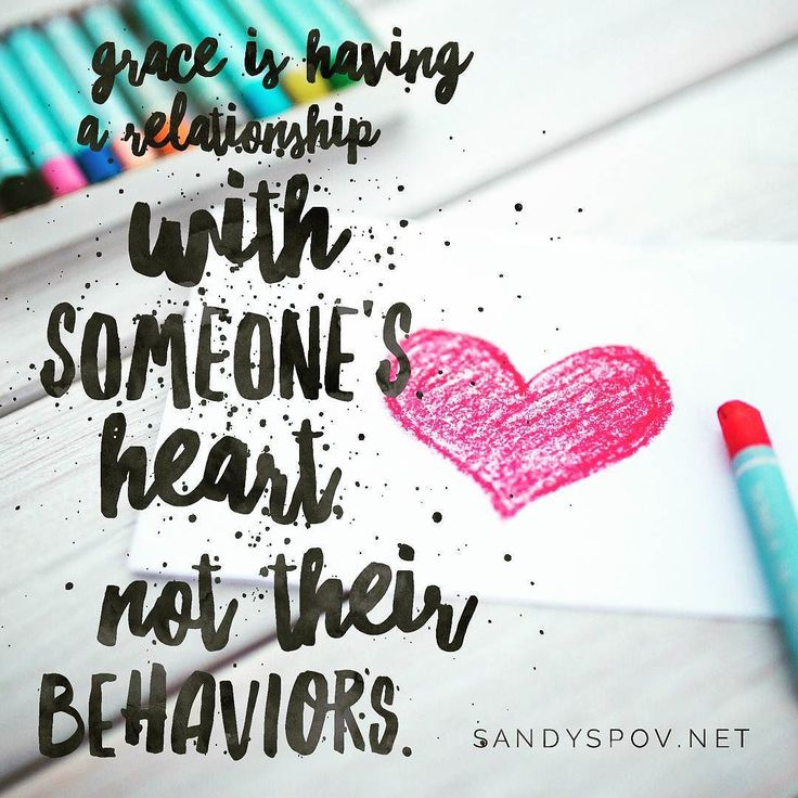 Grace is having a relationship with someone's heart not their behaviors.  #quote #Love #LoveWins #LoveMatters #grace