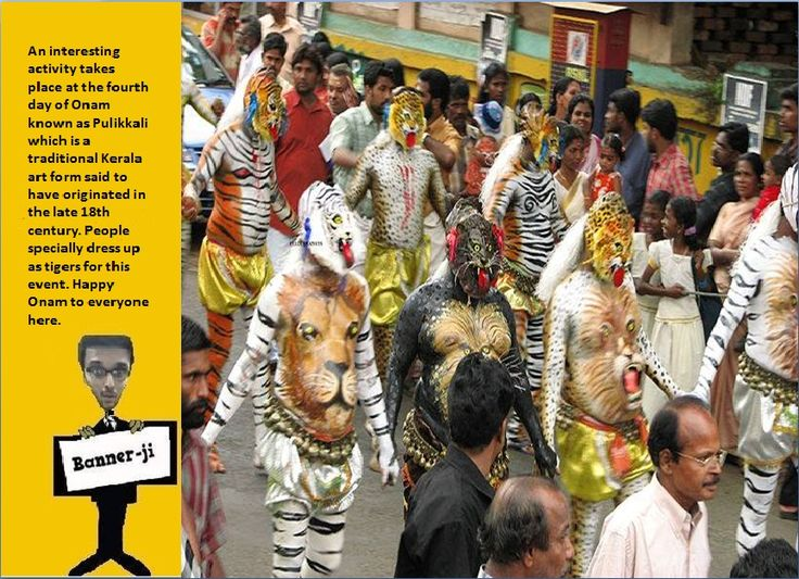 An interesting activity takes place at the fourth day of Onam known as Pulikkali which is a traditional Kerala art form said to have originated in the late 18th century. People specially dress up as tigers for this event. Happy Onam to everyone here. #didyouknow .#Travel #Tourism #Religion #Hindu #mythology #art #craft #facts #information #placestovisit #history #adventure #Asia #Hindustan #bannerji #kantinathbanerjee #quiz #generalknowledge
