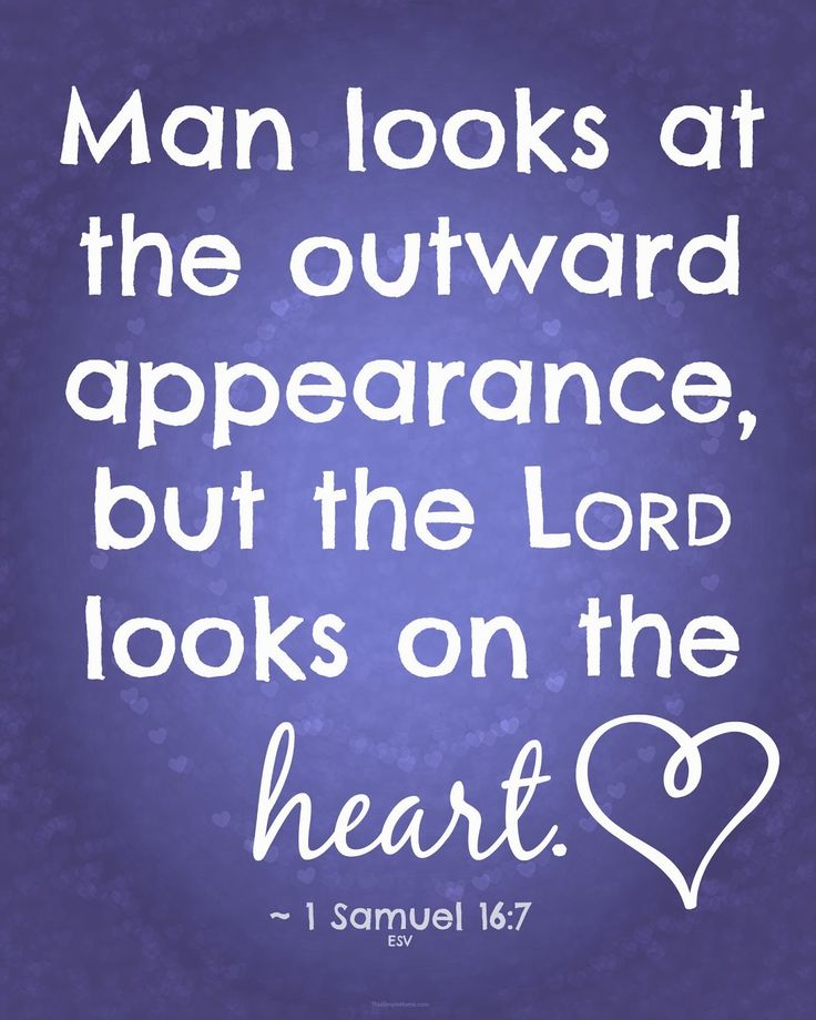 Man Looks at the Outward Appearance but God Looks at the Heart