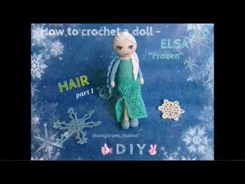 "Crocheted ELSA ""Frozen"" - HAIR TUTORIAL part I"